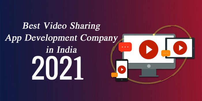 Best Video-Sharing App Development Company  In India 2021
