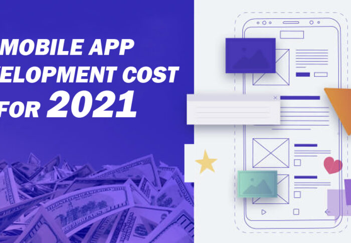 A Comprehensive Guide To Mobile App Development Costs For 2021