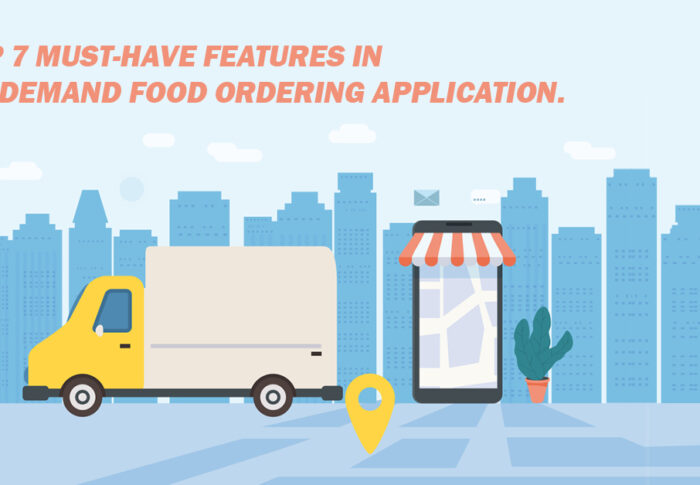 Top 7 must-have features in On-Demand Food Ordering Application